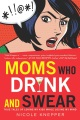 Product Moms Who Drink and Swear