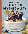 Product Rhett & Link's Book of Mythicality: A Field Guide to Curiosity, Creativity, and Tomfoolery