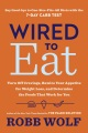 Product Wired to Eat: Turn Off Cravings, Rewire Your Appetite for Weight Loss, and Determine the Foods That Work for You