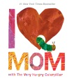 Product I Love Mom With the Very Hungry Caterpillar