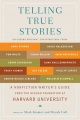Product Telling True Stories: A Nonfiction Writers' Guide from the Nieman Foundation at Harvard University