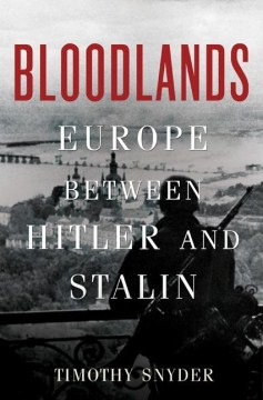 Product Bloodlands: Europe Between Hitler and Stalin