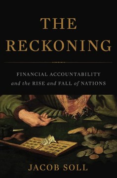 Product The Reckoning: Financial Accountability and the Rise and Fall of Nations