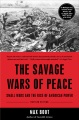 Product The Savage Wars of Peace: Small Wars and the Rise of American Power