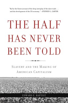 Product The Half Has Never Been Told: Slavery and the Making of American Capitalism