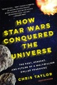 Product How Star Wars Conquered the Universe