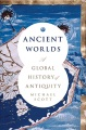 Product Ancient Worlds: A Global History of Antiquity