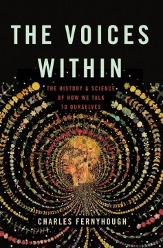 Product The Voices Within: The History and Science of How We Talk to Ourselves