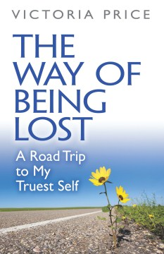 Product The Way of Being Lost: A Road Trip to My Truest Self