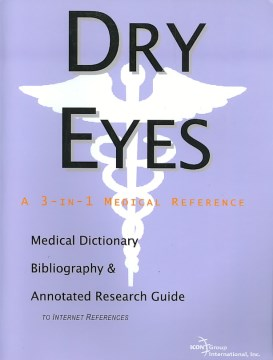Product Dry Eyes: A Medical Dictionary, Bibliography, And Annotated Research Guide To Internet References