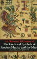Product An Illustrated Dictionary of the Gods and Symbols of Ancient Mexico and the Maya