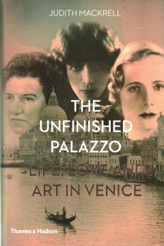 Product The Unfinished Palazzo: Life, Love and Art in Venice: the Stories of Luisa Casati, Doris Castlerosse and Peggy Guggenheim