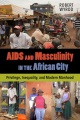 Product AIDS and Masculinity in the African City