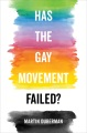 Product Has the Gay Movement Failed?
