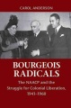 Product Bourgeois Radicals: The NAACP and the Struggle for Colonial Liberation, 1941-1960