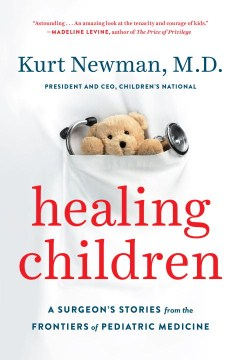 Product Healing Children: A Surgeon's Stories from the Frontiers of Pediatric Medicine