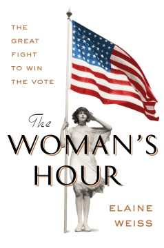 Product The Woman's Hour: The Great Fight to Win the Vote
