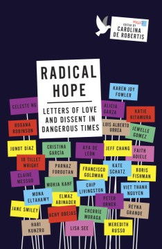Product Radical Hope: Letters of Love and Dissent in Dangerous Times