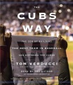 Product The Cubs Way: The Zen of Building the Best Team in Baseball and Breaking the Curse: Includes PDF