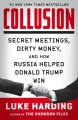 Product Collusion: Secret Meetings, Dirty Money, and How Russia Helped Donald Trump Win