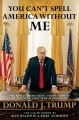 Product You Can't Spell America Without Me: The Really Tremendous Inside Story of My Fantastic First Year As President Donald J. Trump (A So-called Parody)