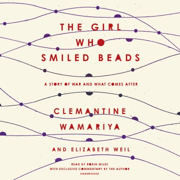 Product The Girl Who Smiled Beads: A Story of War and What Comes After