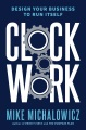 Product Clockwork: Design Your Business to Run Itself