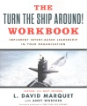 Product The Turn the Ship Around! Workbook: Implement Intent-Based Leadership in Your Organization