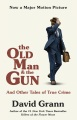 Product The Old Man and the Gun: And Other Tales of True Crime