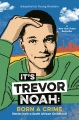 Product It's Trevor Noah: Born a Crime; Stories from a South African Childhood; Adapted for Young Readers