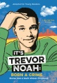 Product It's Trevor Noah - Born a Crime: Stories from a South African Childhood. Adapted for Young Readers