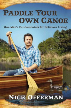 Product Paddle Your Own Canoe: One Man's Fundamentals for Delicious Living