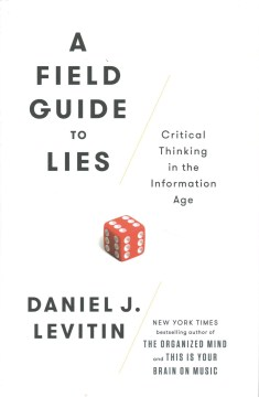 Product A Field Guide to Lies: Critical Thinking in the Information Age