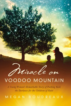 Product Miracle on Voodoo Mountain: A Young Woman's Remarkable Story of Pushing Back the Darkness for the Children of Haiti