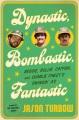 Product Dynastic, Bombastic, Fantastic