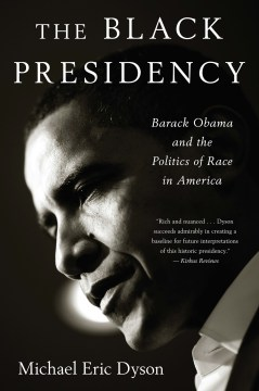 Product The Black Presidency: Barack Obama and the Politics of Race in America