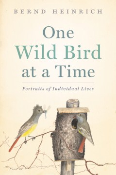 Product One Wild Bird at a Time: Portraits of Individual Lives