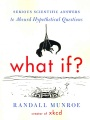 Product What If?: Serious Scientific Answers to Absurd Hypothetical Questions