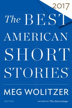 Product The Best American Short Stories 2017: Selected from U.s. and Canadian Magazines