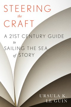Product Steering the Craft: A Twenty-First-Century Guide to Sailing the Sea of Story