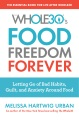 Product Food Freedom Forever: Letting Go of Bad Habits, Guilt, and Anxiety Around Food by the Co-creator of the Whole30