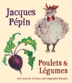 Product Poulets & Legumes: My Favorite Chicken & Vegetable Recipes