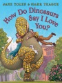 Product How Do Dinosaurs Say I Love You?