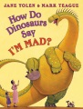 Product How Do Dinosaurs Say I'm Mad!