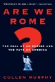 Product Are We Rome?: The Fall of an Empire and the Fate of America