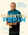 Product Essential Pepin: More Than 700 All-Time Favorites from My Life in Food