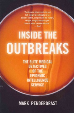Product Inside the Outbreaks: The Elite Medical Detectives of the Epidemic Intelligence Service