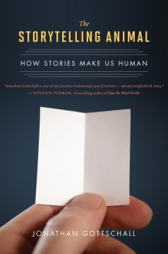 Product The Storytelling Animal: How Stories Make Us Human