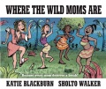 Product Where the Wild Moms Are