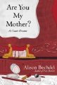 Product Are You My Mother?: A Comic Drama